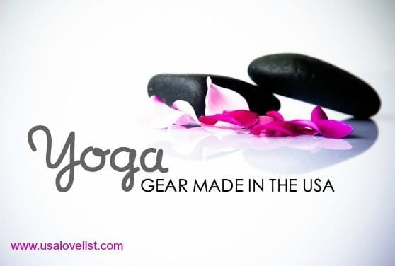 Yoga Gear: All Made in the USA. Namaste.