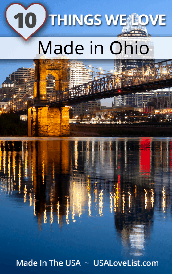 10 Things we LOVE made in Ohio!