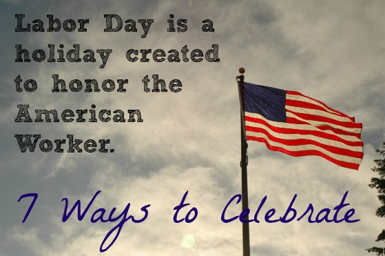 7 Ways to Celebrate Labor Day Mindfully