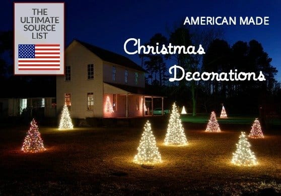 Christmas Decorations  Made in USA  Artificial trees, outdoor decorations, indoor decorations, stocking hooks...and more!