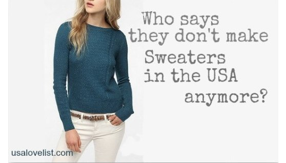 Who says they don't make sweaters in the USA anymore?