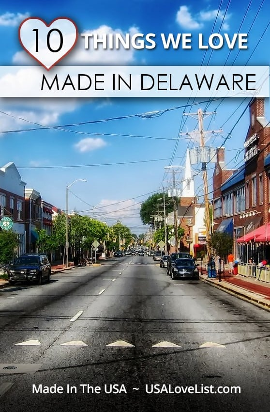 Stuff we love, made in Delaware, made in the USA.