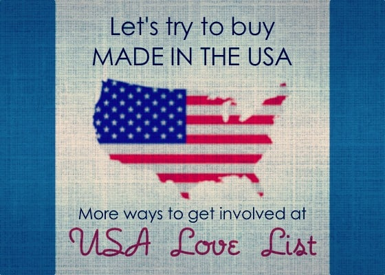 USA Love List – 5 More Ways to Get Involved if you feel strongly about buying American