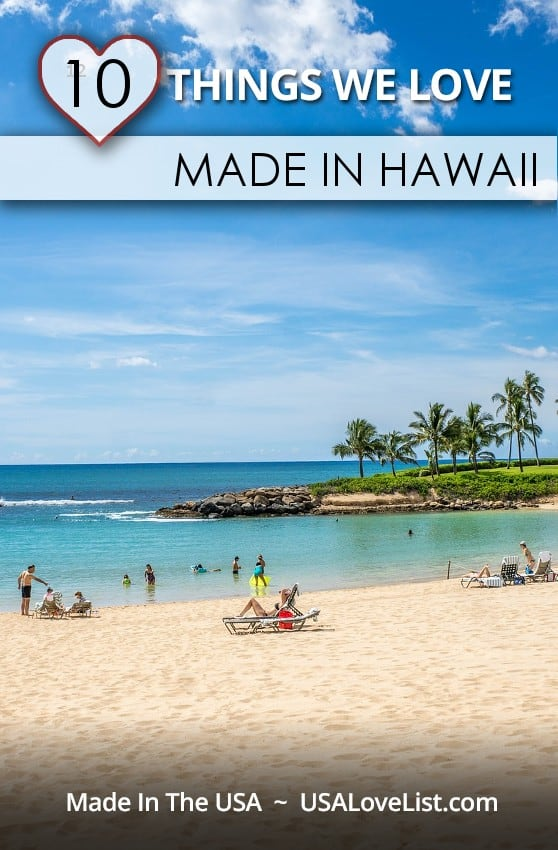 Stuff we love, made in Hawaii
