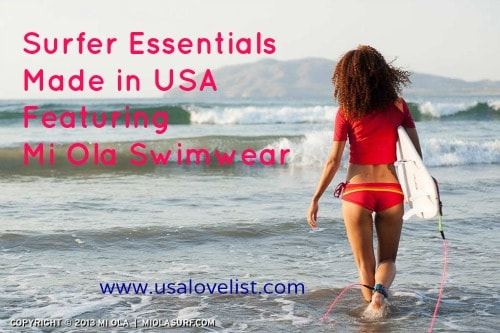 Surfer Essentials Featuring Mi Ola Swimwear and Summer Gear Made in USA