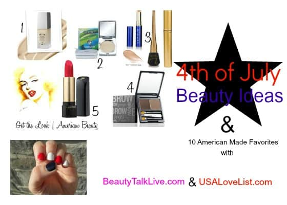 Show Your American Made Pride:  Fourth  of July Beauty Ideas Plus 10 Made in USA Beauty Favorites
