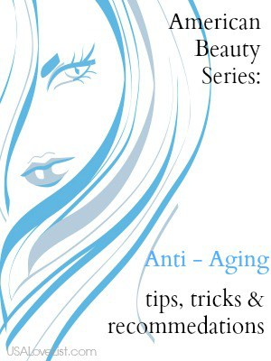 American Beauty Series:  Anti Aging Tips, Tricks and Made in USA Beauty Product Recommendations