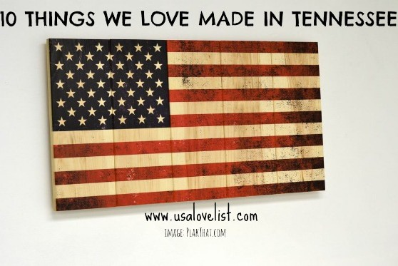 10 Things We Love Made in Tennessee