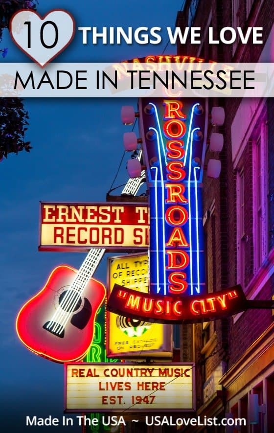 1O Things we love made in Tennessee