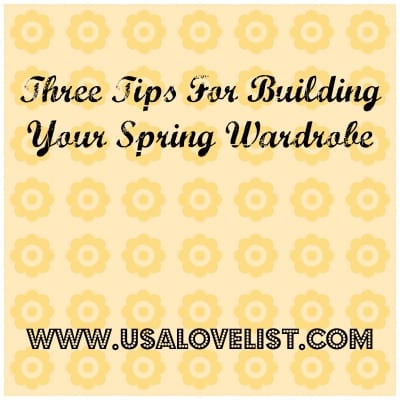 American Made Fashion: Tips For Building Your Spring Wardrobe