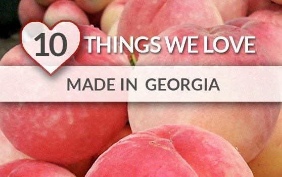 10 Things We Love Made In Georgia
