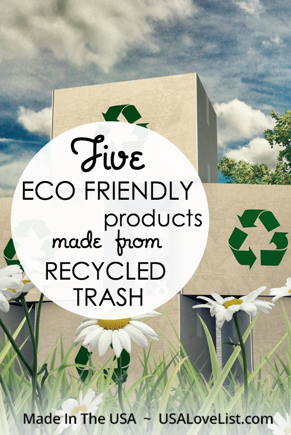 Eco friendly products made in USA from recycled trash
