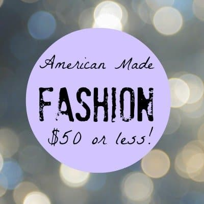 American Made Fashion Finds Under $50