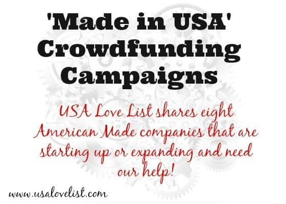 'Made in USA' Crowdfunding Campaigns: Make a difference by supporting an American Made Project