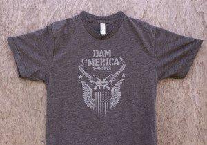 Dam 'Merica #madeinUSA T-shirts