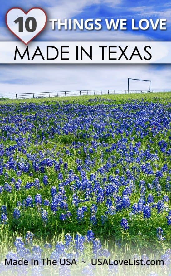 10 Things We Love, Made in Texas • USA Love List
