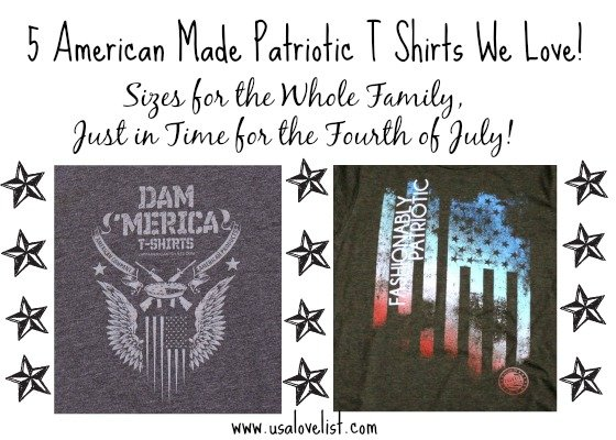 Five American Made Patriotic T Shirts for 4th of July and All Year Long