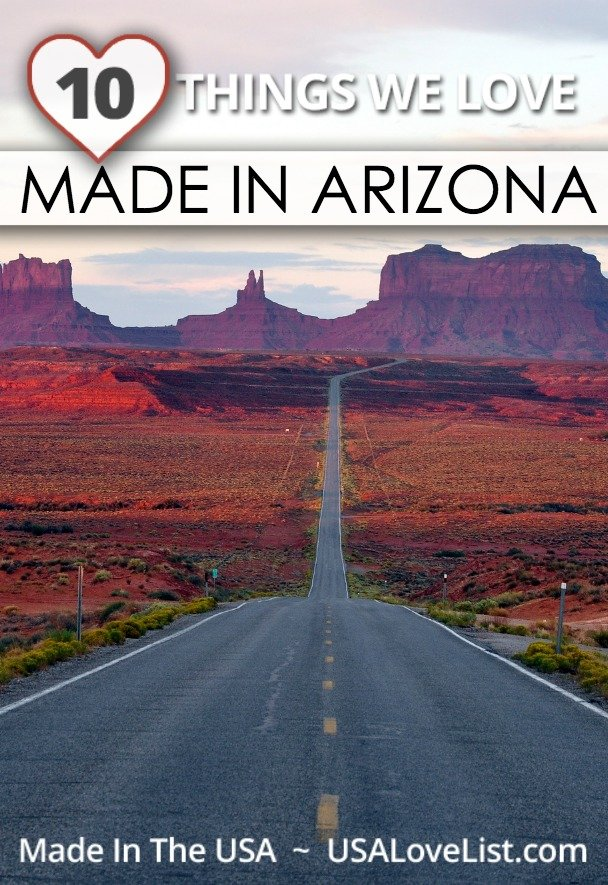 MADE IN ARIZONA: 10 THINGS WE LOVE