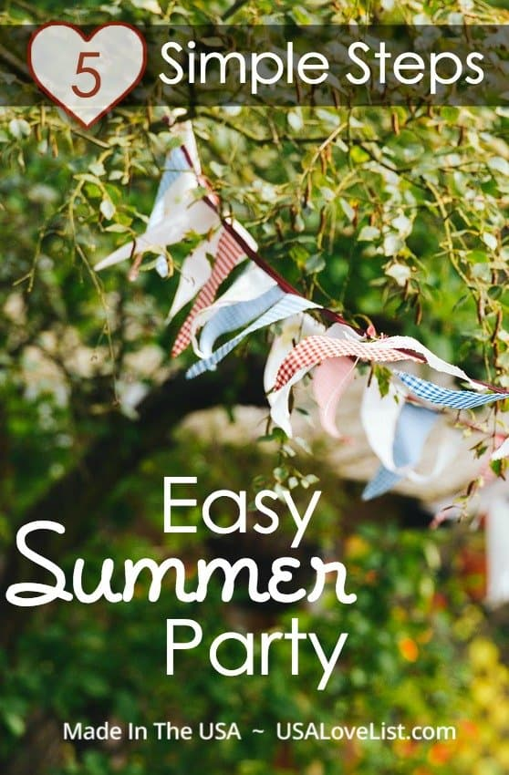 5 simple steps to an easy summer party plus a source list of made in USA essentials to make it happen.