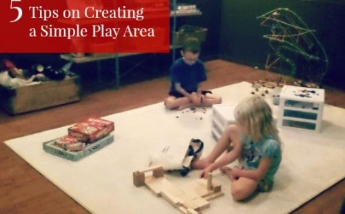 5 Tips on Creating a Simple Play Area