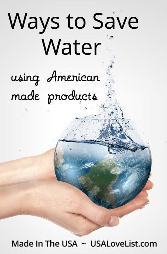 Ways to save water using American made products