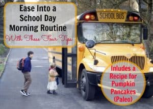 School morning routine tips with a recipe for Pumpkin Pancakes {Paleo}