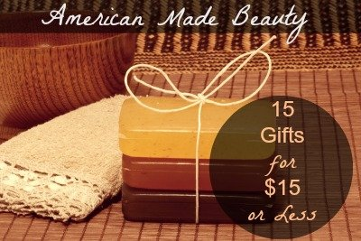 15 American Made Beauty Gifts under $15