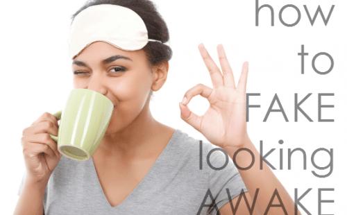 Fake the awake look with makeup tips. Diffuse dark circles.