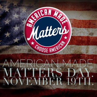 Commit to buying at least one thing American Made on November 19: American Made Matters Day. #AMMday