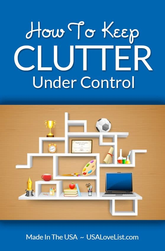 Keep clutter under control; Get organized and buy American this year.