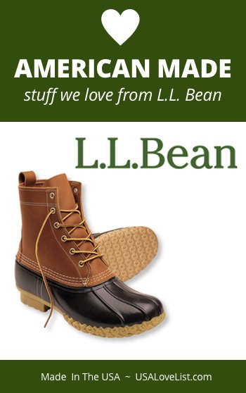L.L. Bean carries several American Made products we love. Here are some of our favorites. (via USAlovelist.com)