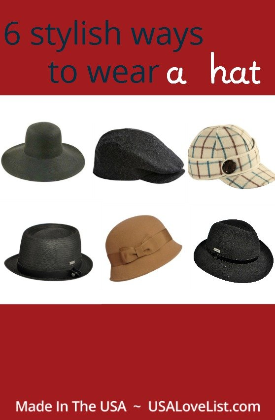 How to wear a hat with style.  American made hats and style ideas.