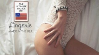 Hey Sexy, Don't Miss Our Ultimate Source List for Lingerie Made in the USA