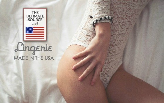 LINGERIE MADE IN THE USA: The Ultimate Source List