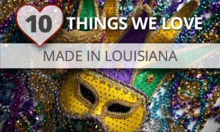 Celebrate Mardi Gras: Ten Things We Love, Made in Louisiana