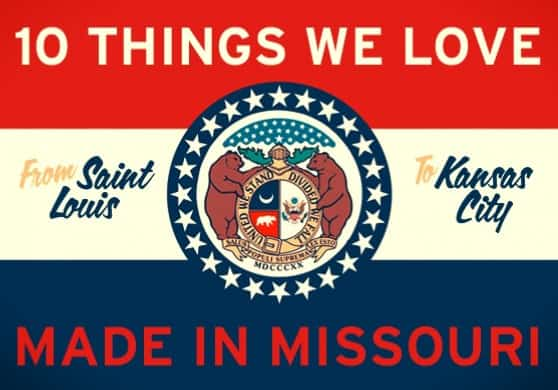 Stuff We Love, all Made in Missouri via USAlovelist.com