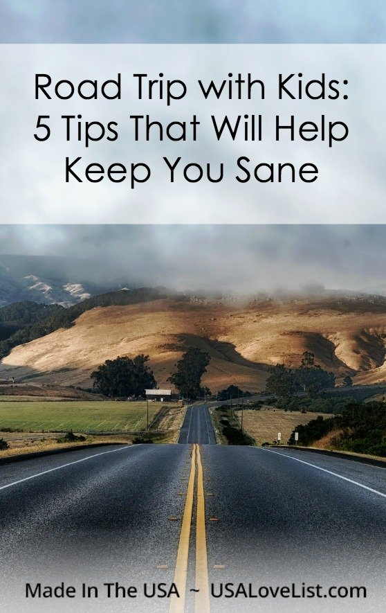 Road Trip with kids: 5 Tips that will keep you sane #roadtrip #travel #vacation #kids #usalovelisted