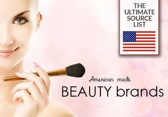 Ultimate Source List: American Made Beauty Brands