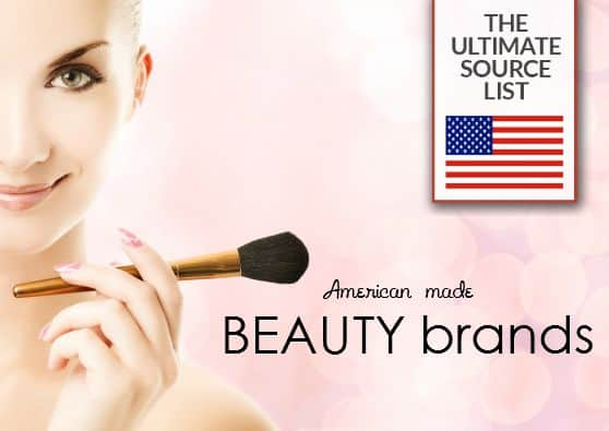Made in USA Beauty Products: The Ultimate Source List