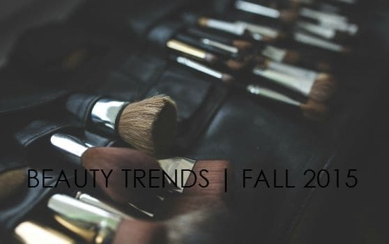 BEAUTY TRENDS FOR FALL 2015 | ESSENTIAL MAKEUP PREP PRODUCTS TO GET THE LOOK FLAWLESS
