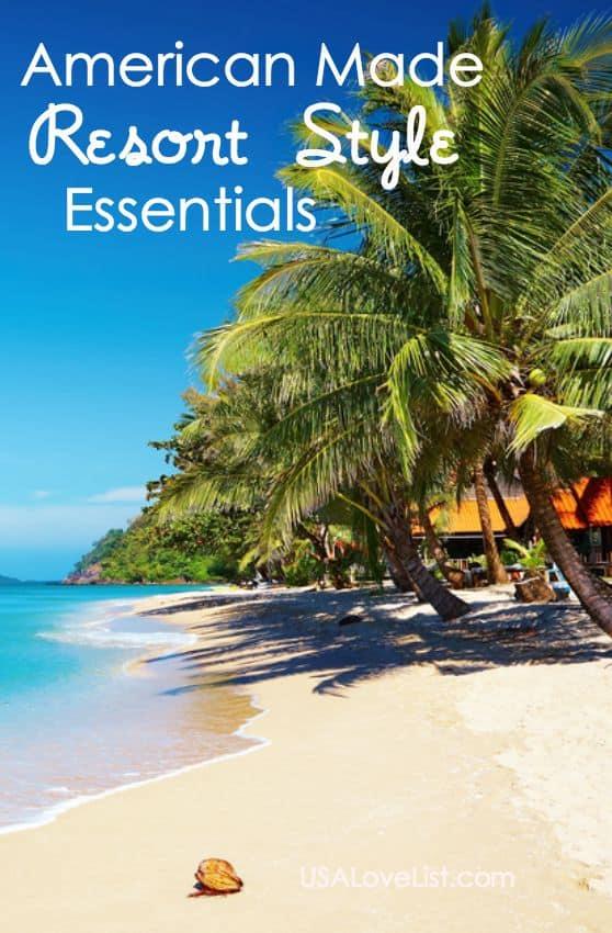 American Made Resort Style Essentials via USALoveList.com