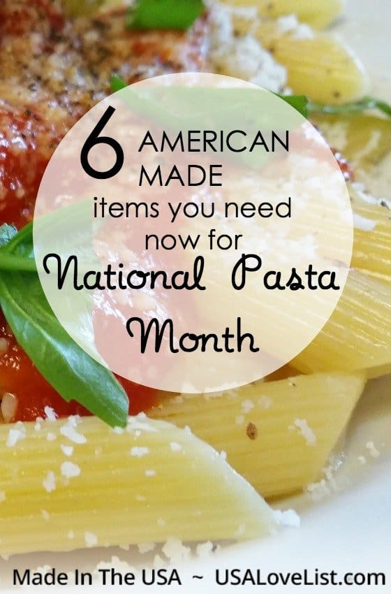 National Pasta Month   Our list of American made items you need