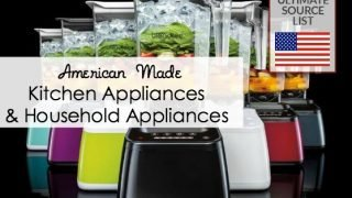 Kitchen Appliances & Household Appliances: A Made in USA Source List