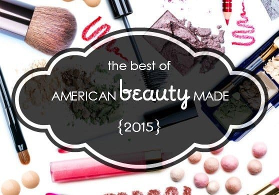 American Made Beauty Products - best beauty products of 2015
