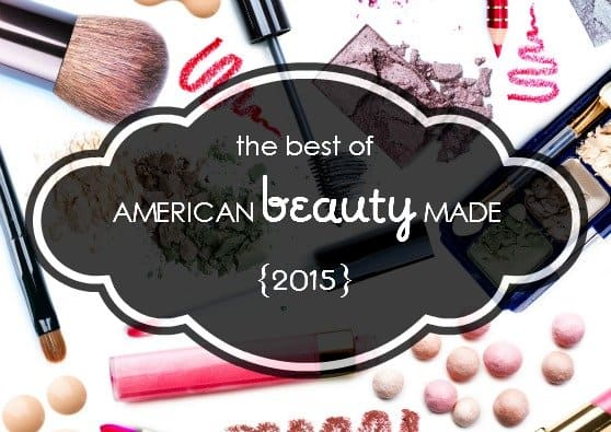 The Best of American Made Beauty Products in 2015