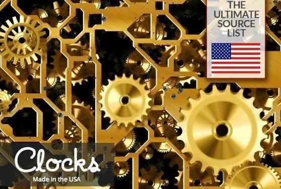 American Made Clocks: A Source List for Wall Clocks, Decorative Clocks, Table Clocks, All Made in the USA