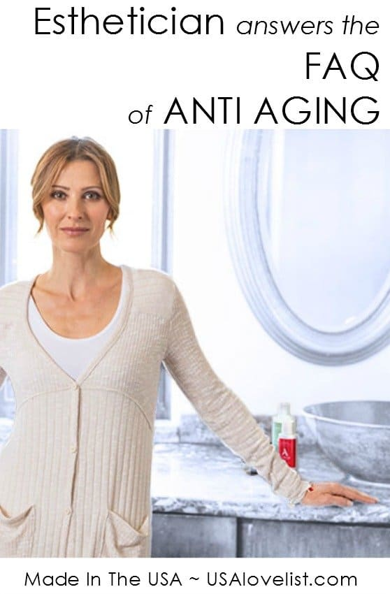 Esthetician answers to the FAQ of Anti Aging skin care