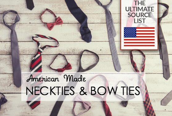 American Made Neckties & Bow Ties: An Ultimate Source List