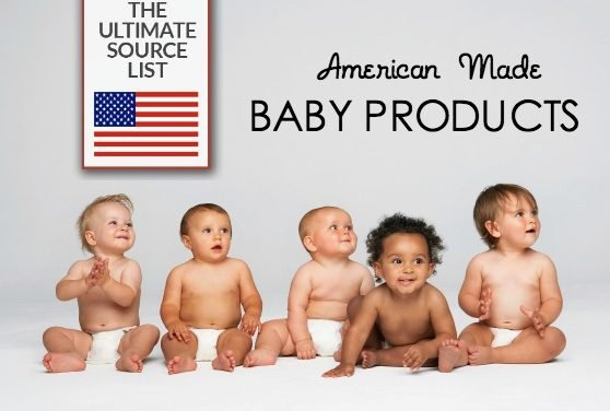 American Made Baby Products: The Ultimate Source List