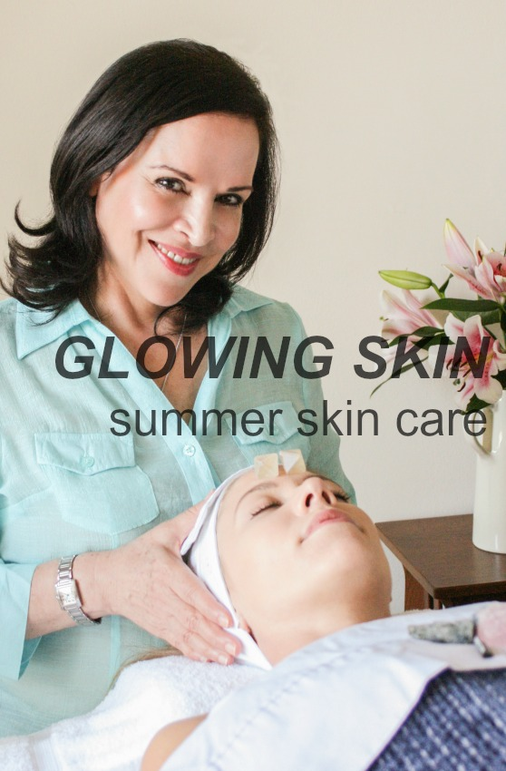 Glowing Skin - Summer skin care tips. Susan Ciminelli's line of skincare.